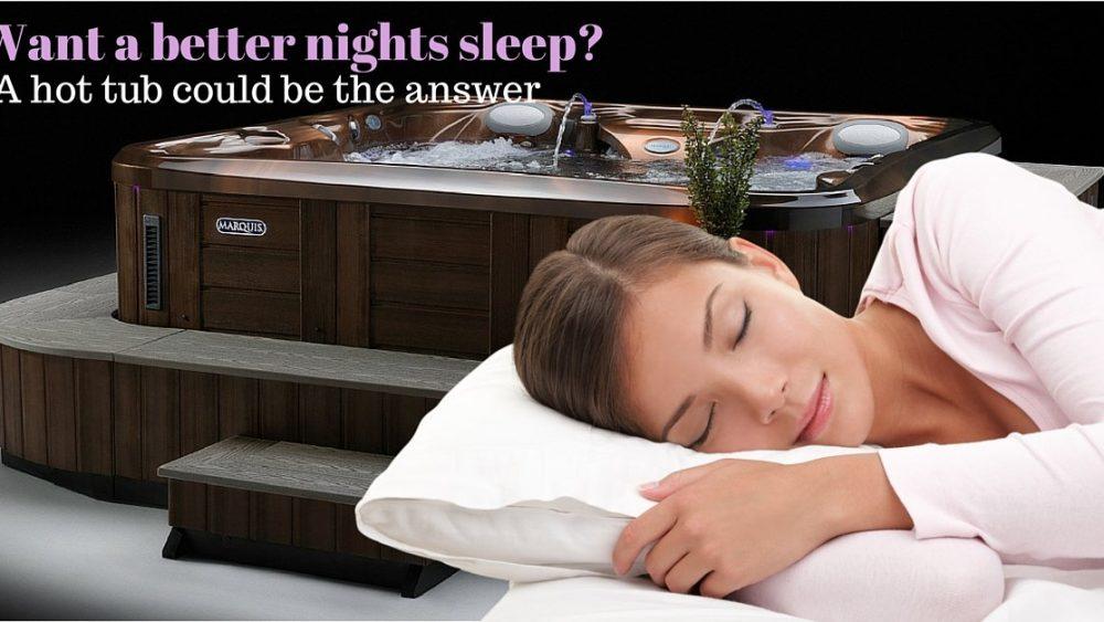 How a Hot Tub can help you sleep...